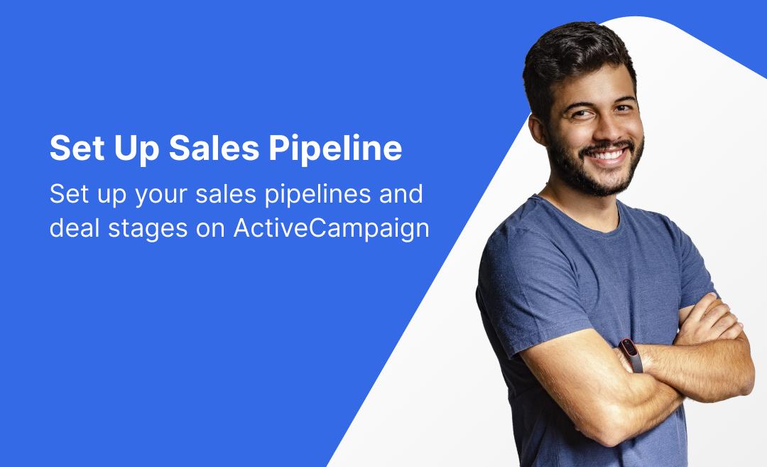 Set Up Sales Pipeline